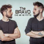 """The Bravo, """"Che me ne fotte"""""""
